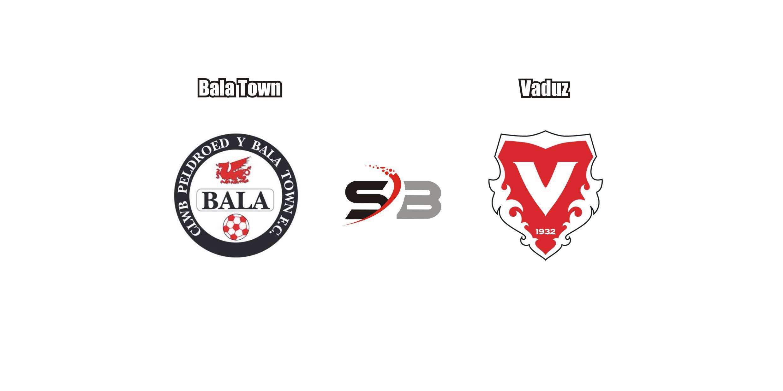 Bala Town Vaduz Maçı İddaa Tahmini 29.6.2017