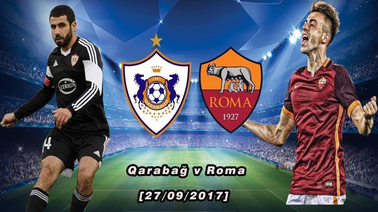 Qarabağ – Roma İddaa Tahmini 27.9.2017